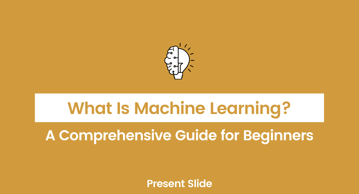 What is Machine Learning - Complete Guide