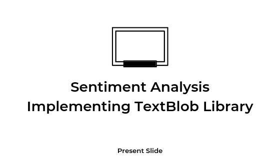 Sentiment Analysis with TextBlob