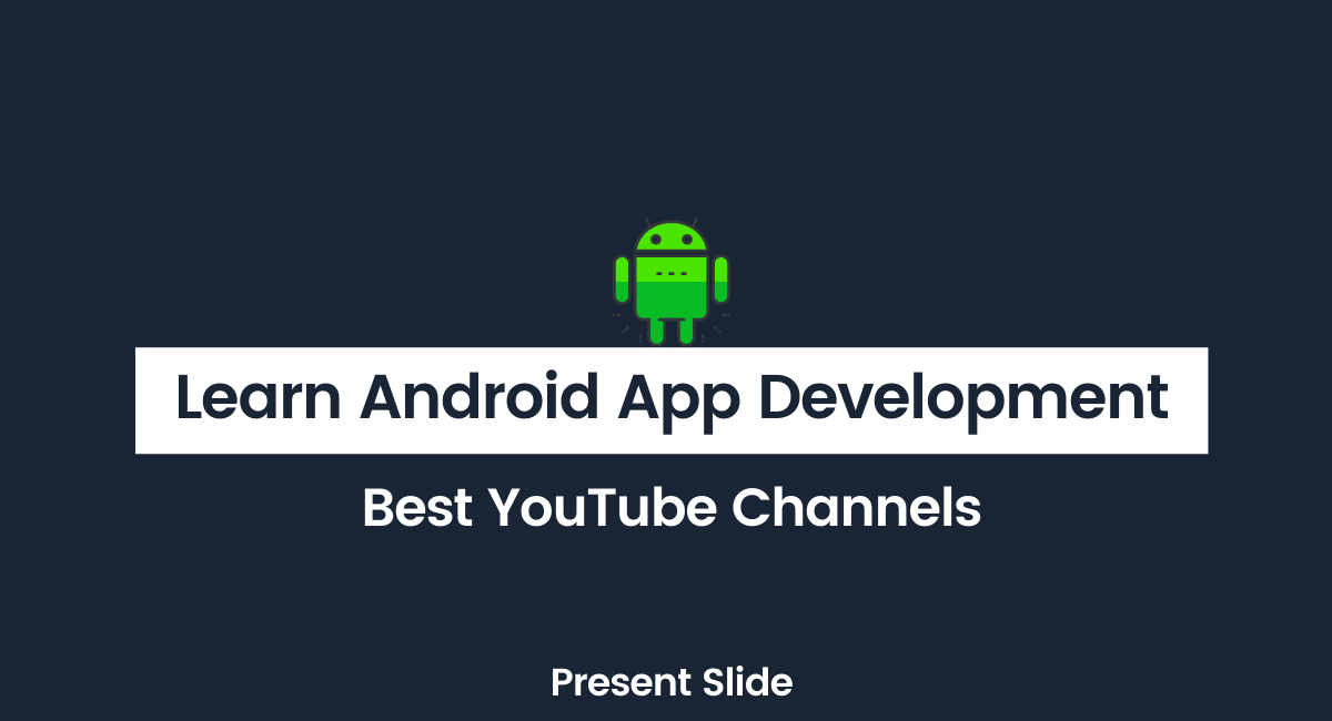 Best YouTube channels to learn android app development