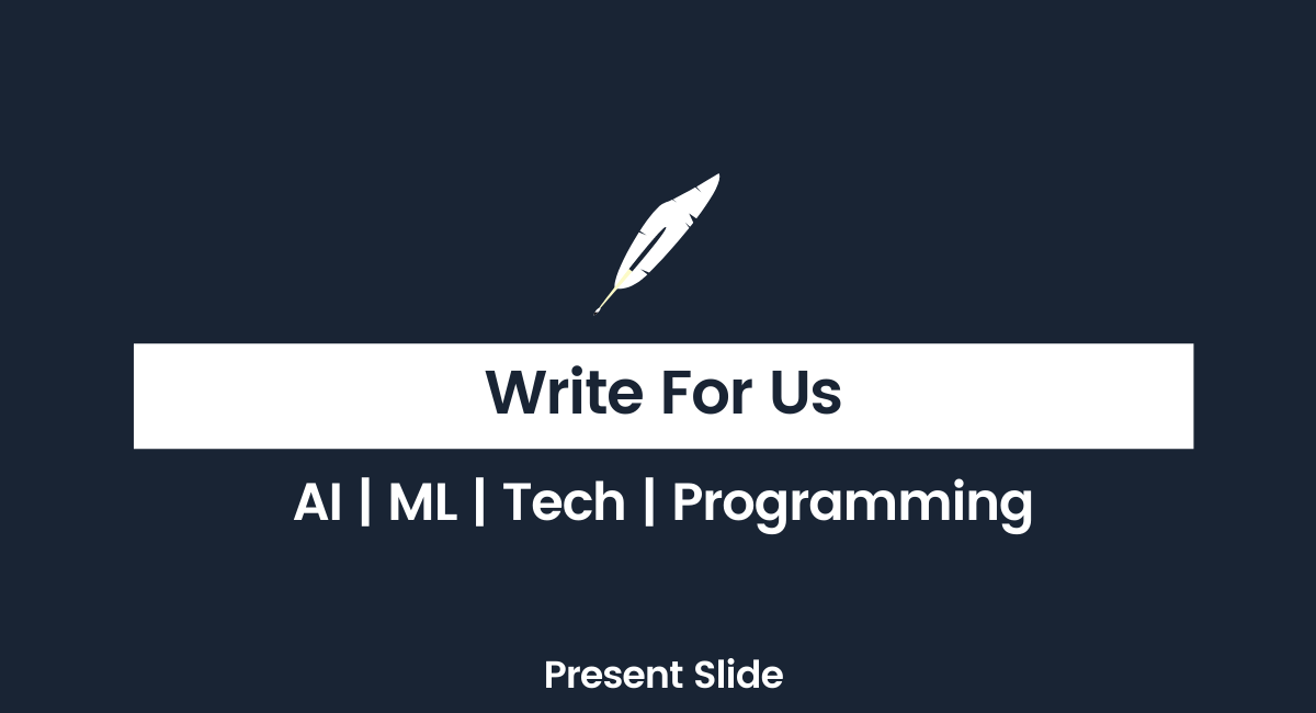 Write for Us on Artificial Intelligence, Machine Learning, Tech, Programming, Apps, Python Training, Data Science